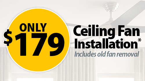 Ceiling Fan Installation, Only $179
