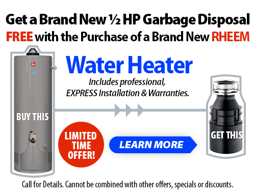 Free Garbage Disposal with Water Heater Purchase