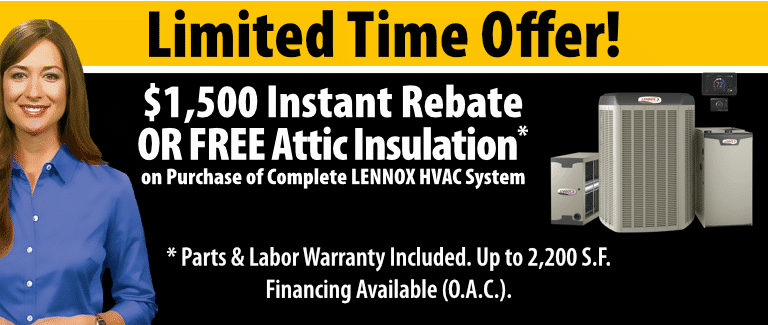 $1,500 Instant Rebate OR Free Attic Insulation with Lennox HVAC System Purchase