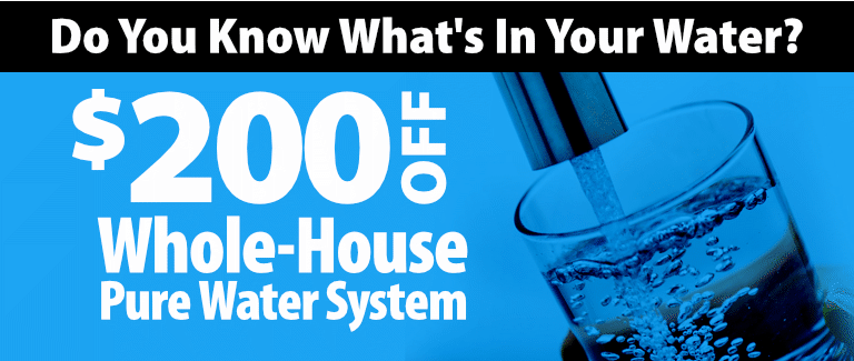 $200 Off Whole-House Pure Water System