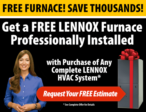 Get a FREE Lennox Furnace with Purchase of Lennox HVAC System