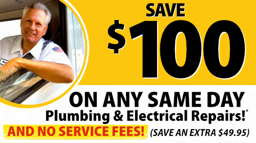 $100 Off Same Day Electrical or Plumbing Service and NO Service Fee
